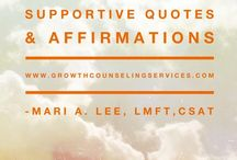 Quotes and Affirmations for You / As a Licensed Marriage & Family Therapist and a Certified Sex Addiction Therapist, I love providing affirming and inspiring quotes to promote healing in the world...enjoy!