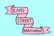 Stop Street Harassment / Feel empowered in the movement to end street harassment.