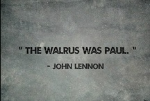THE WALRUS WAS PAUL! / by Patricia