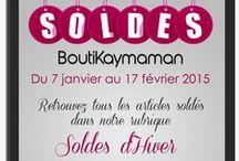 Soldes d'Hiver 2015 / Retrouvez toutes les infos sur les soldes BoutiKaymaman
