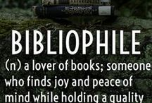 Bookworms and Bibliophiles / All about books! The enjoyment, collection and culture of books.