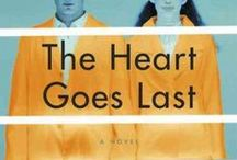 "2016 One Book One Milton / Featuring all things ""The Heart Goes Last"" by Margaret Atwood - The 2016 One Book, One Milton title!"