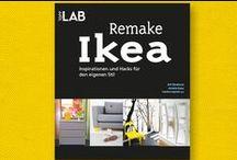 Remake Ikea / Inspirationen und Hacks für den eigenen Stil