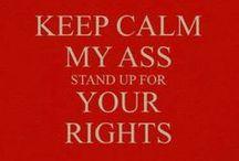 Activism / Because being quiet is BORING!!!