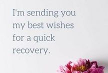 Get well soon! / A collection of wishes for a speedy recovery.