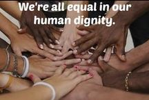 Human Dignity / All life is deserving of respect and protecton