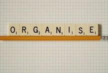 Get it together... organizing,  planning and storage ideas / Organization in all parts of life / by Beth