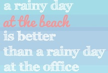 Rainy Days at the Beach / Ideas for fun when the sun isn't shining.