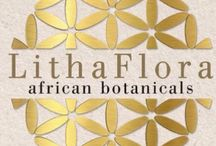 LithaFlora African Botanicals / Our authentically African health and wellness lifestyle products. Locally sourced, custom-crafted, and wholly manufactured in the Cape Floral Kingdom, South Africa. www.LithaFlora.Com