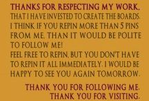 MY PIN ETIQUETTE / Thank you for visiting and following me! Please pin with respect. You should't be a board raider. This is NOT to my followers who respect my boards and are welcomed to repin  again.