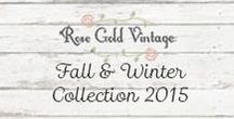 Fall / Winter 2015 / New Items from Rose Gold Vintage for Fall / Winter 2015!