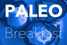 PALEO BREAKFAST / The most important meal of the day should constitute the most nutritional ingredients.