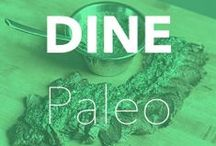 DINE PALEO / Nothing like finishing your day with a yummy paleo dinner!
