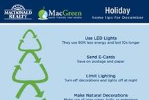 MacGreen Tips for the Home / Macdonald Realty, in conjunction with Offsetters Clean Technology (www.offsetters.ca), offers our clients earth friendly real estate transactions.  Greenhouse gas emissions are an unfortunate by-product of many of today's commercial activities, including real estate deals.  Through our partnership with Offsetters, our clients have the opportunity to ensure their transactions are 'Carbon Neutral'.  Here you can find tips for your home to make sure you are living the MacGreen way each month!