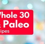 Whole 30 & Paleo recipes / Find Whole 30 recipes and Paleo recipes as well as my own Whole 30 adventure blogs