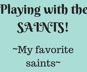 My favorite Saints / Anything to do with my favorite Saints