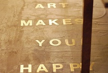 Art makes me happy / by Audrey B