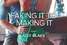 """""""Faking It to Making It"""" A Novel by Ally Blake / Faking It to Making It Harlequin KISS August 2013"""