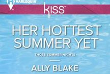 """""""Her Hottest Summer Yet"""" A Novel by Ally Blake / """"Her Hottest Summer Yet"""" by Ally Blake Harlequin KISS July 2014"""