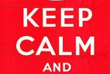 """KEEP CALM AND..."" / I love funny parodies of ""KEEP CALM AND..."""
