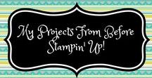 My Projects From Before Stampin' Up! / My projects before I became a Stampin' Up! demonstrator.