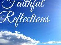 Faithful Reflections