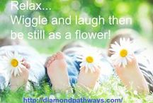 Relax and Rejuvenate / Finding the time and joy or rejuvenating with your children, yourself or your inner child.#stress#diamondpathways#health#childrenrelax