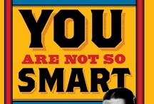 You Are Not So Smart / Think you'd help a stranger in the street when no one else would? Think you know all your Facebook friends? Think you bought your last purchase because you liked it? Think again.  David McRaney breaks it to us that we are not as clever as we'd like to think...