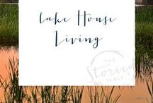 Lake House Living / Easy elegant simple and comfortable entertaining with family and friends is what Lake House Living is all about. Having attractive essentials close at hand makes entertaining last minute drop in guests so very effortless.