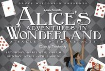 """Dance Wisconsin's """"Alice's Adventures in Wonderland Ballet,"""" by Chelsey Bradley / Follow the creative process of crafting a full-length ballet."""