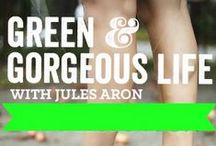 The Green and Gorgeous Life / Inspiration for your green and gorgeous life.