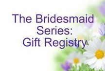 The Bridesmaid Series: Gift Registry / Welcome wedding guests! Feel free to pin items that you would like to give the bride and groom for their wedding!