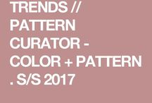TRENDS // PATTERN CURATOR - COLOR + PATTERN . S/S 2017