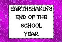 EARTHSHAKING END OF THE SCHOOL YEAR / Ideas to do with and for your students at the end of the school year.