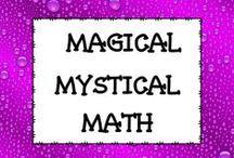 MAGICAL MYSTICAL MATH / ALL THINGS MATH