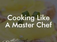 Cooking like a Master Chef / Fun recipes and good food