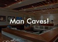 Man Caves!
