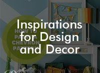 Inspirations for Design and Decor