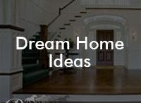 Dream Home Ideas