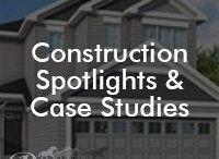 Construction Spotlights & Case Studies