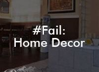 #Fail: Home Decor