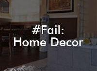 #Fail: Home Decor