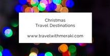 Christmas Travel Destinations / The Best Destinations to spend Christmas from around the World.