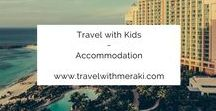 Travel with Kids - Accommodation / Travel Tips and Hacks to help find accommodation for your dream holiday with children. Follow for destinations, finding the best places to stay, cheap family accommodation,luxury accommodation and lots more for your trip with kids.