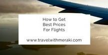 How to Get Best Prices For Flights. / Travel Tips and Hacks to help find the cheapest and best deals on flights.
