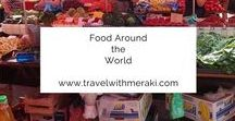 Food Around the World / Recipes, places to eat and top tips for food around the world.