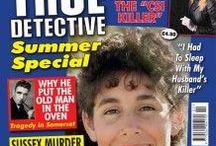 TRUE DETCTIVE / True Detective non fiction crime monthly Magazine