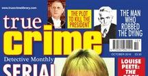 TRUE CRIME MAGS / True Detective, Master Detective, True Crime Monthly and Murder Most Foul are today the leading international true crime magazines.