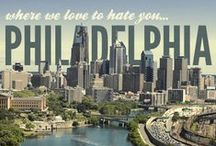 I'm From Philly / No wonder I love cities / by Bernadette Ford