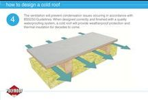 How to Design a Cold Roof / A cold roof is a great way to insulate when height restrictions mean a warm roof cannot be designed. However, proper design is critical if condensation is to be avoided.